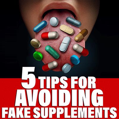 5 Tips For Avoiding Fake Supplements