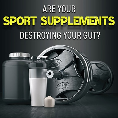 Are Your Sport Supplements Destroying Your Gut?